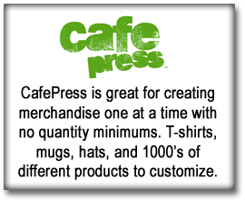 Cafe Press, or CafePress, creates custom merchandise for anyone for gifts or business promotion